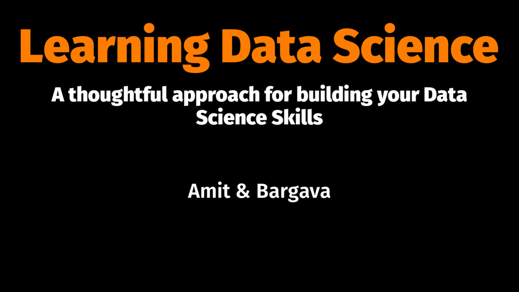Learning Data Science A thoughtful approach for...