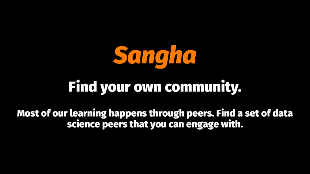 Sangha Find your own community. Most of our lea...