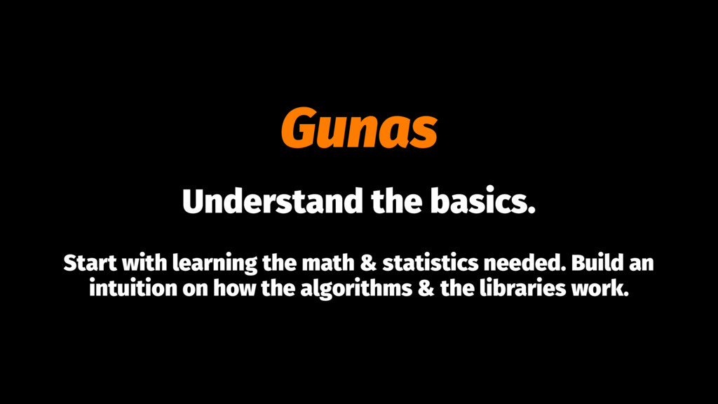 Gunas Understand the basics. Start with learnin...