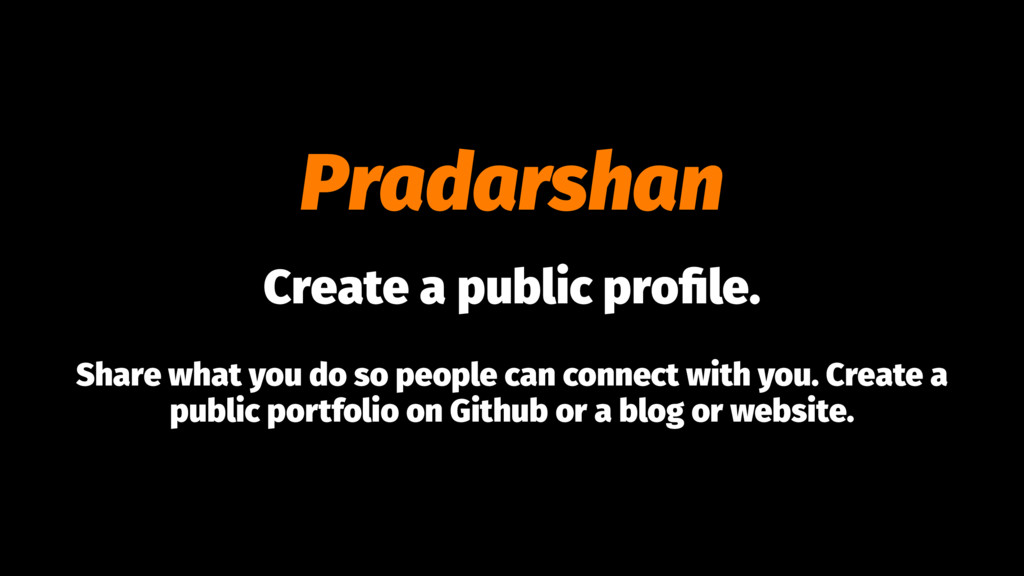 Pradarshan Create a public profile. Share what y...