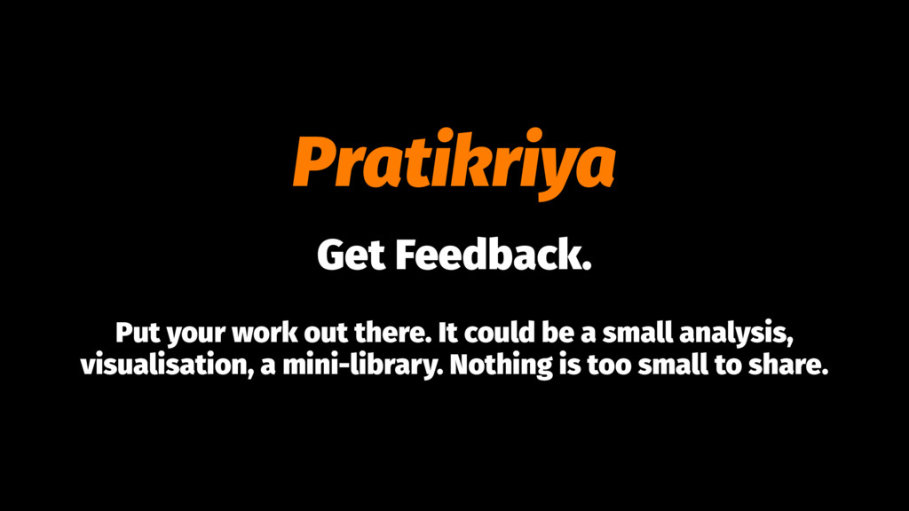 Pratikriya Get Feedback. Put your work out ther...