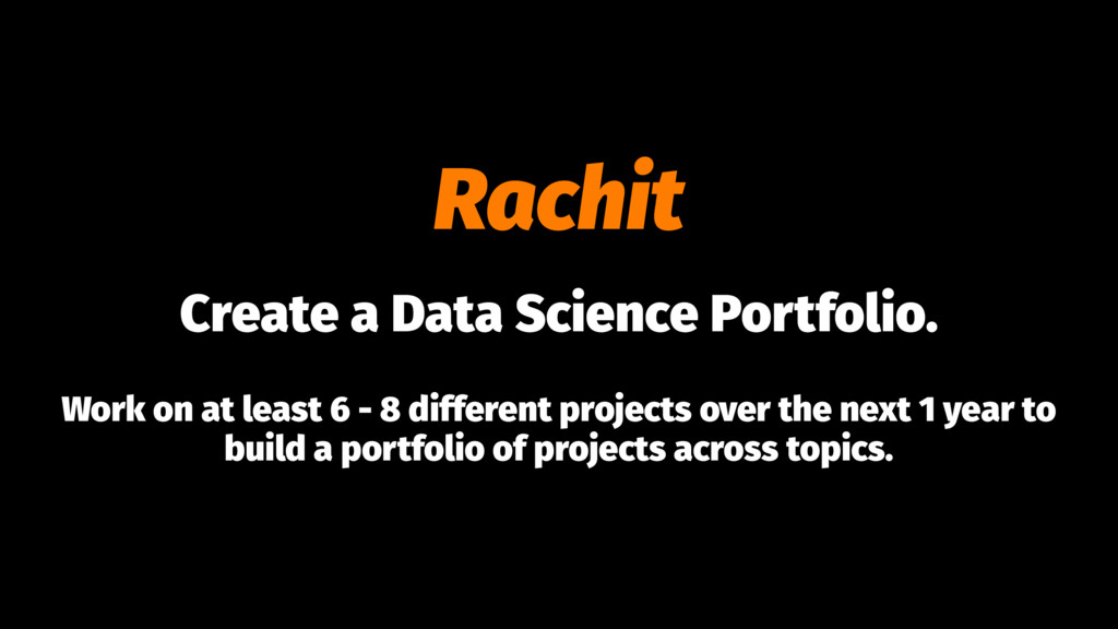 Rachit Create a Data Science Portfolio. Work on...
