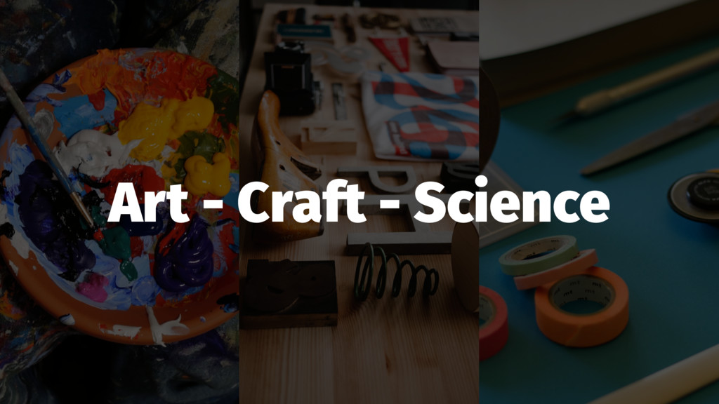 Art - Craft - Science