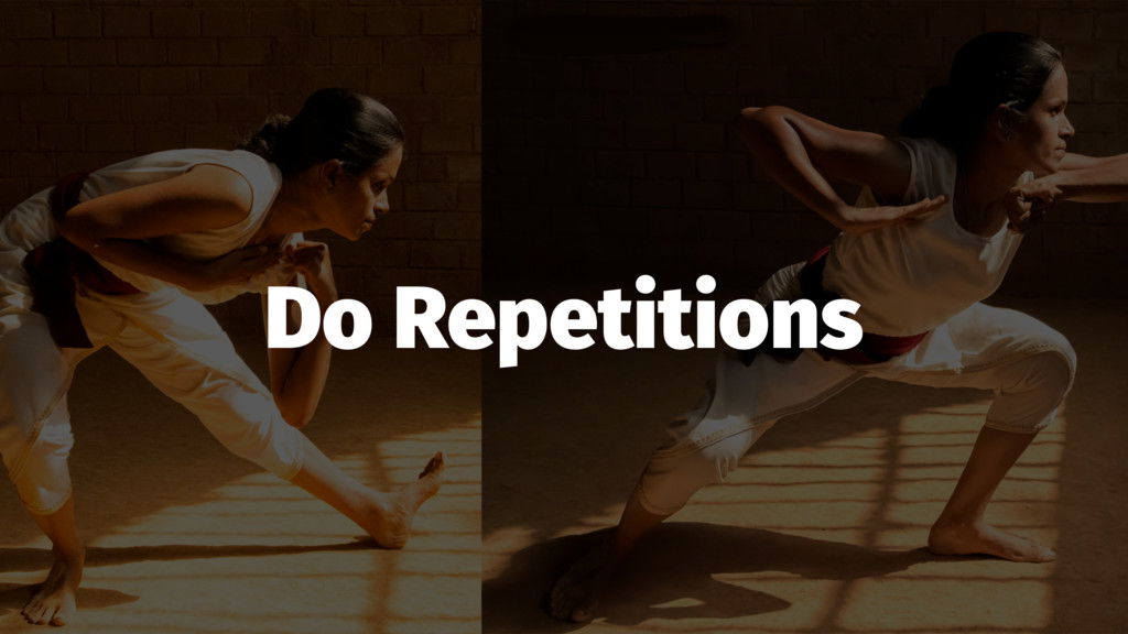 Do Repetitions