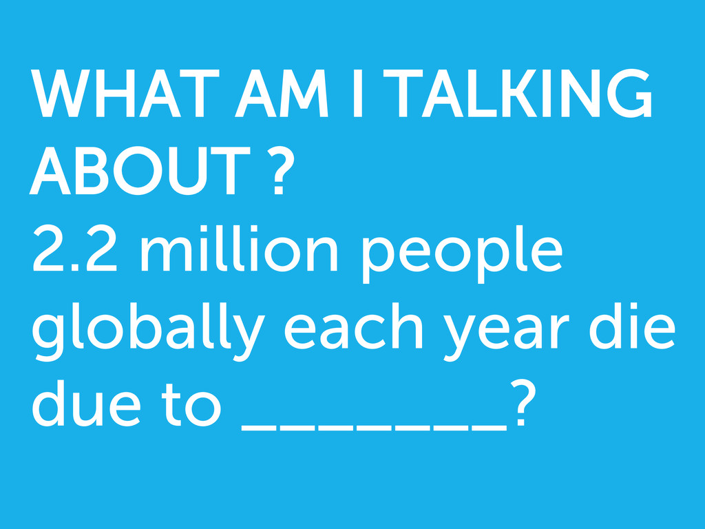 WHAT AM I TALKING ABOUT ? 2.2 million people gl...