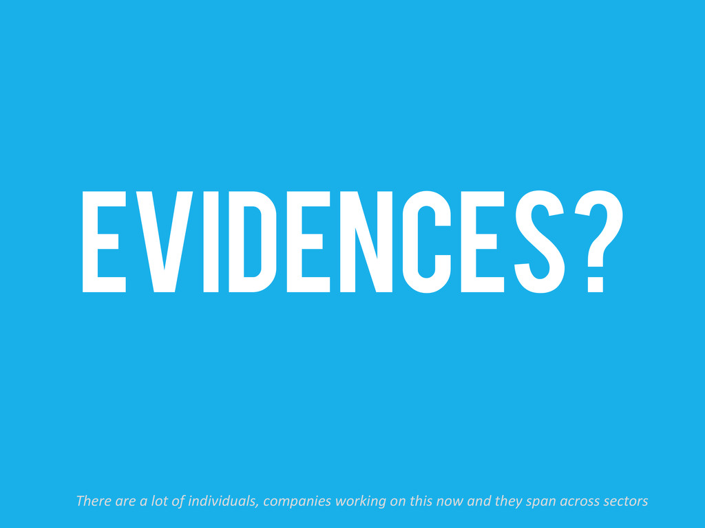 EVIDENCES? There are a lot of in...