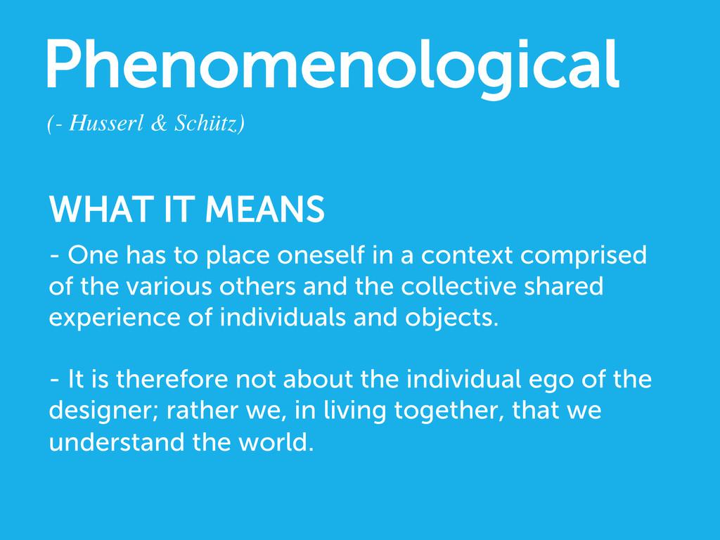 Phenomenological (- Husserl & Schütz)  - One ...