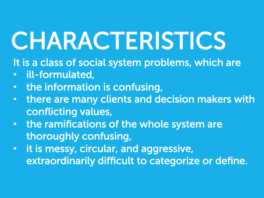 It is a class of social system problems, which ...
