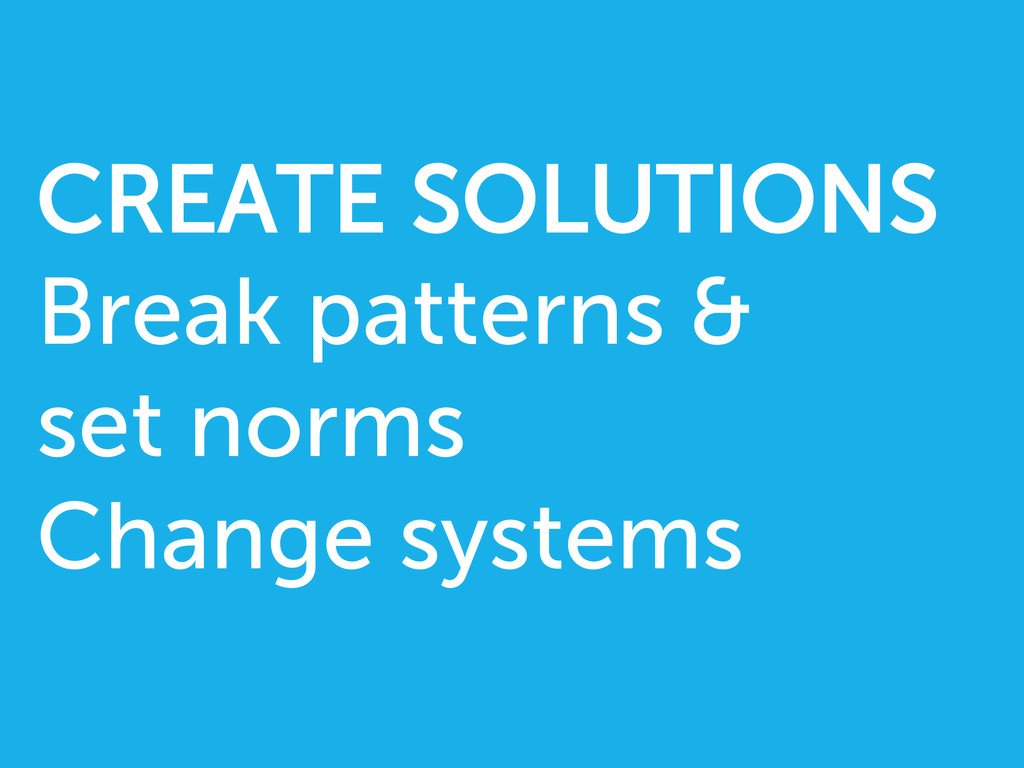 CREATE SOLUTIONS Break patterns & set norms Cha...