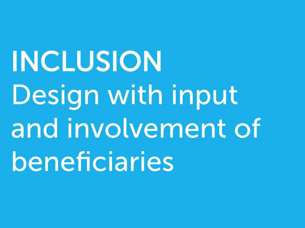 INCLUSION Design with input and involvement of ...