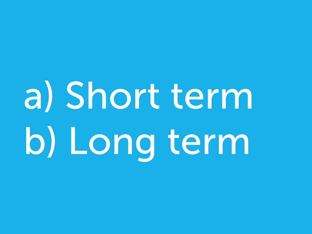 a) Short term b) Long term