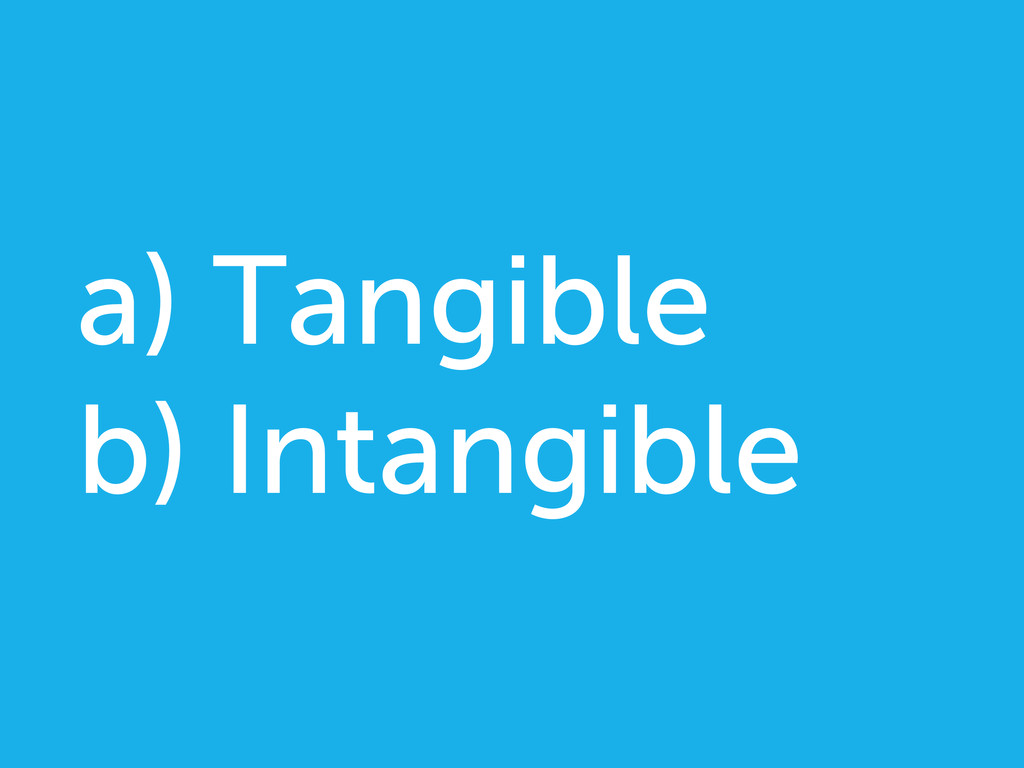 a) Tangible b) Intangible