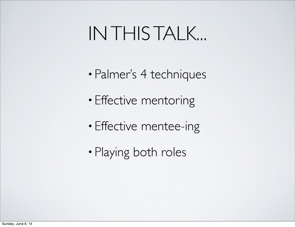 IN THIS TALK... •Palmer's 4 techniques •Effecti...