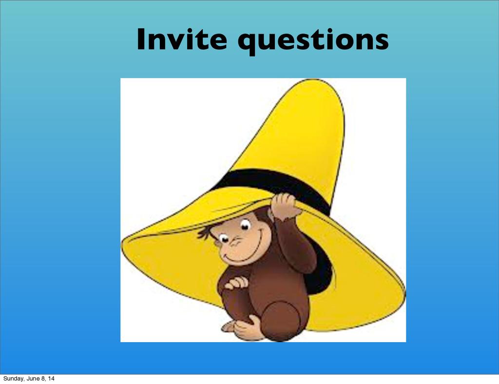 Invite questions Sunday, June 8, 14