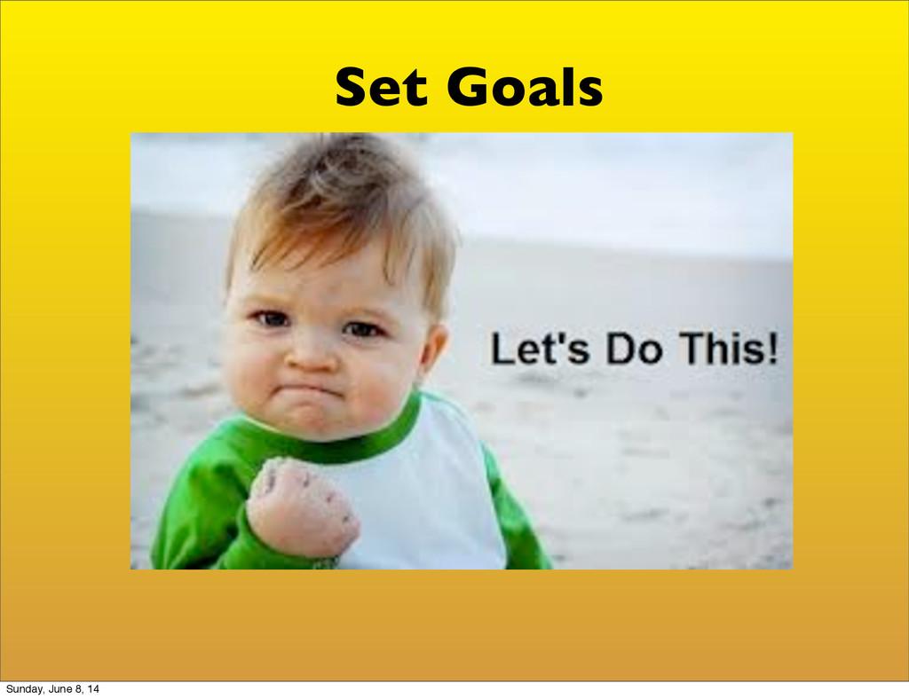 Set Goals Sunday, June 8, 14