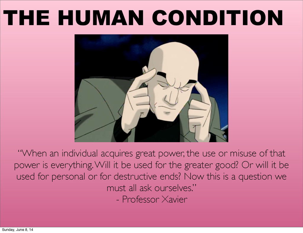 """THE HUMAN CONDITION """"When an individual acquire..."""