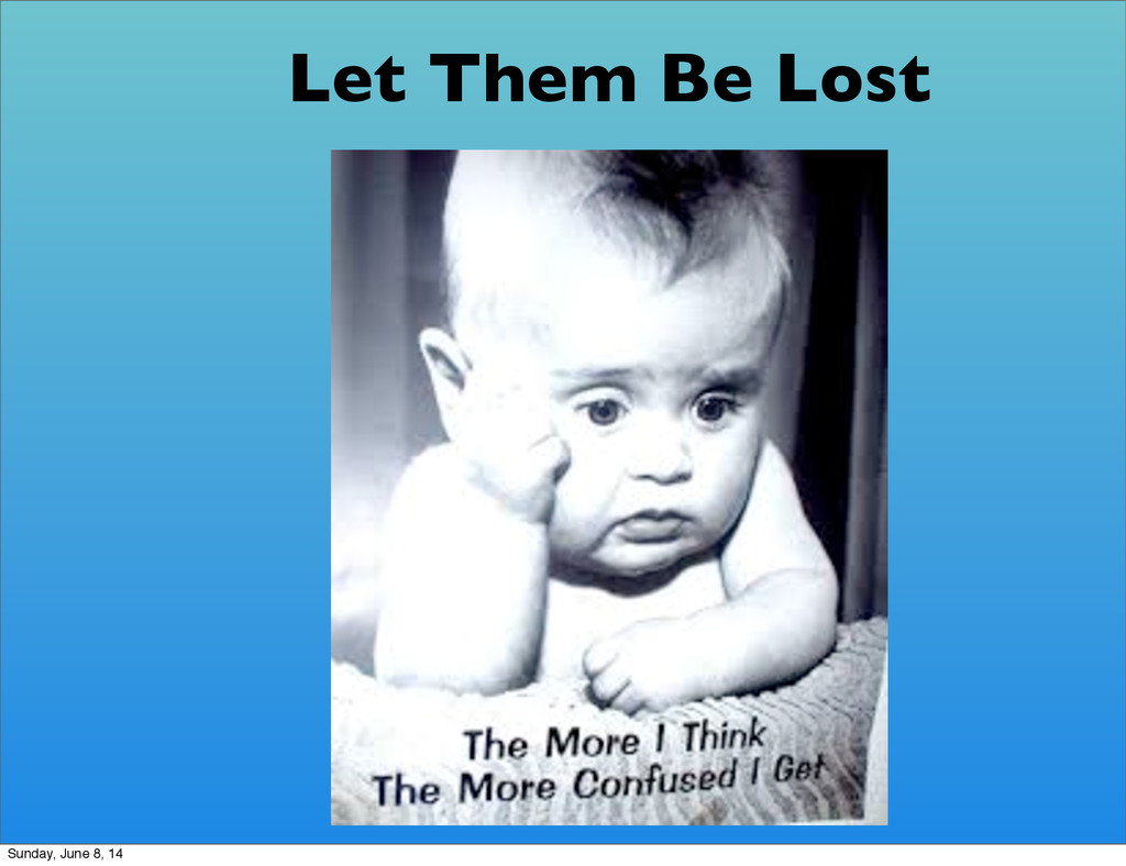 Let Them Be Lost Sunday, June 8, 14