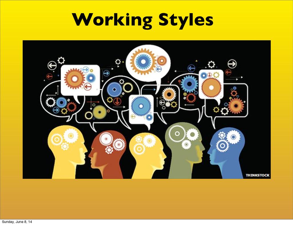 Working Styles Sunday, June 8, 14