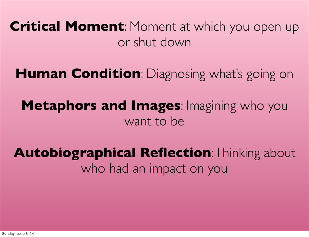 Critical Moment: Moment at which you open up or...