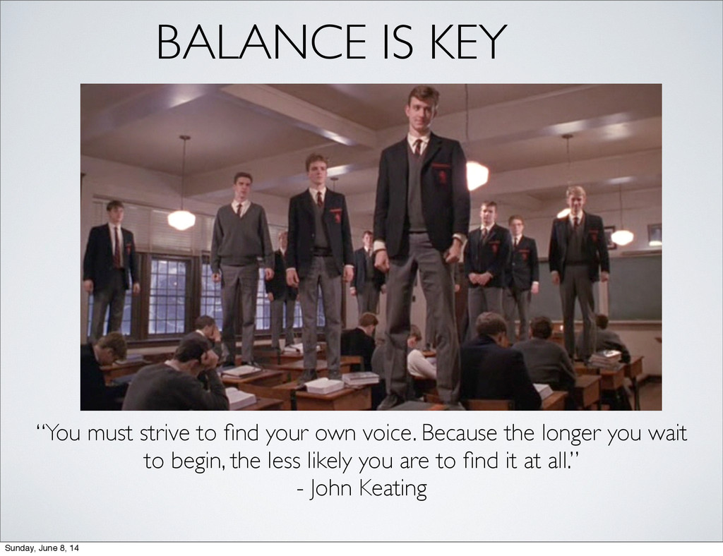 """BALANCE IS KEY """"You must strive to find your own..."""