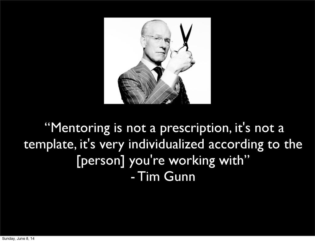 """Mentoring is not a prescription, it's not a te..."