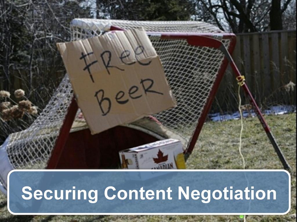 Securing Content Negotiation