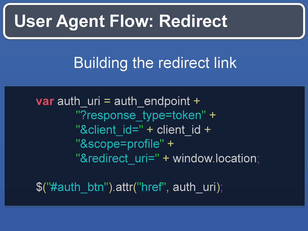 User Agent Flow: Redirect Building the redirect...