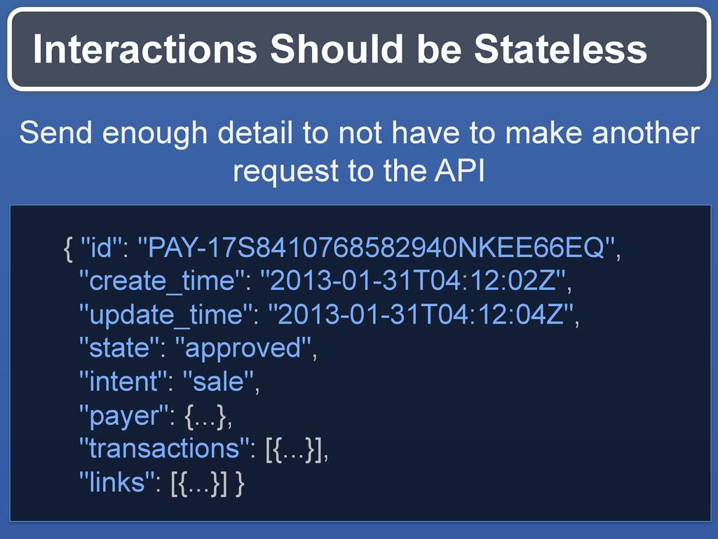 Interactions Should be Stateless Send enough de...