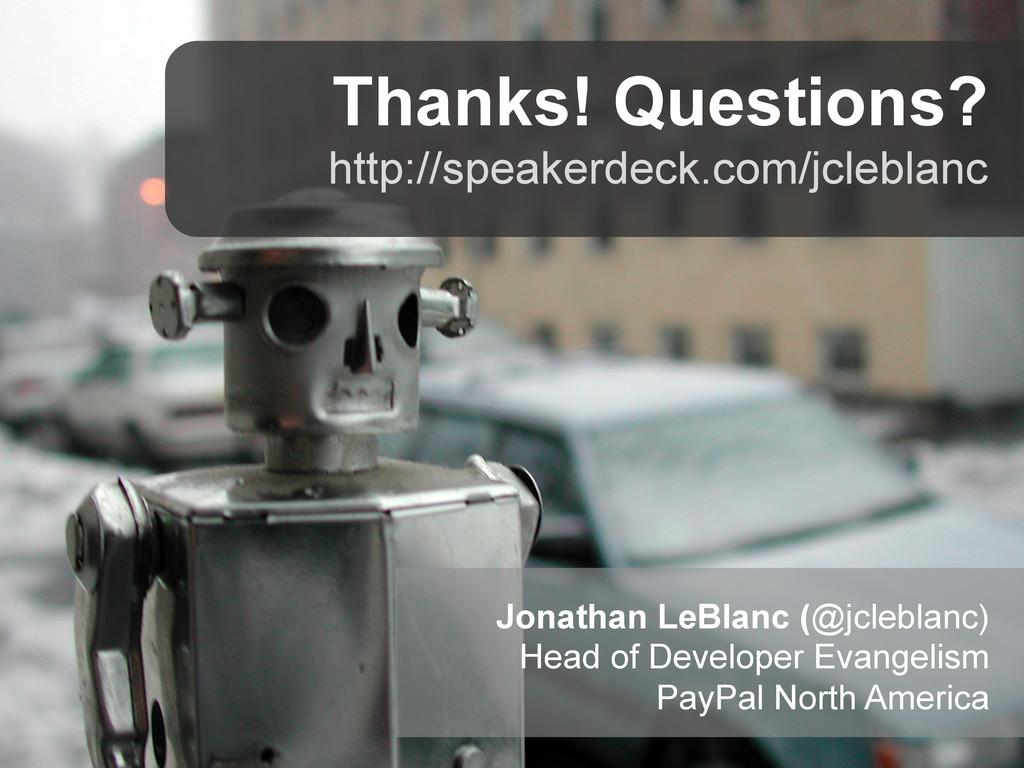 Thanks! Questions? http://speakerdeck.com/jcleb...