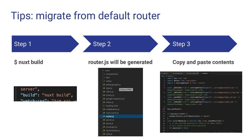 Tips: migrate from default router Step 1 $ nuxt...