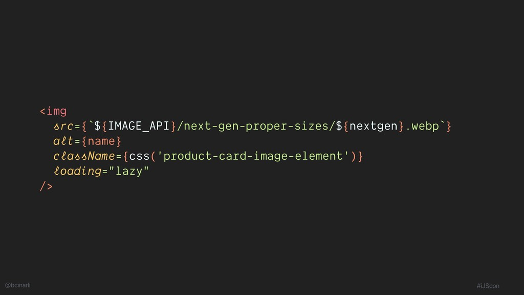<img src={`${IMAGE_API}/next-gen-proper-sizes/$...