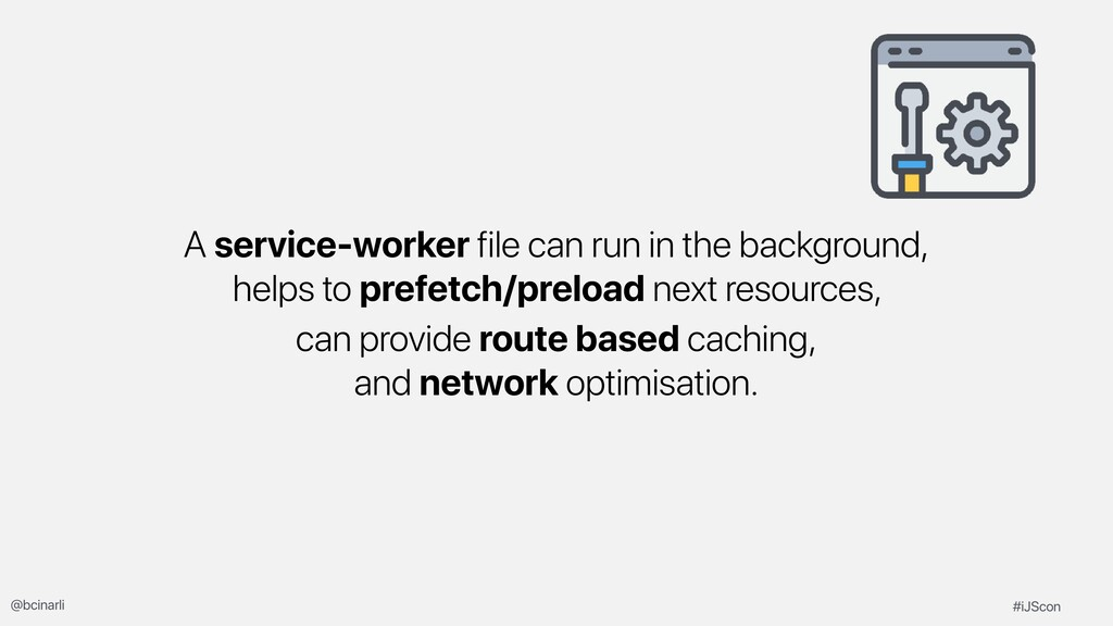 A service-worker file can run in the background...