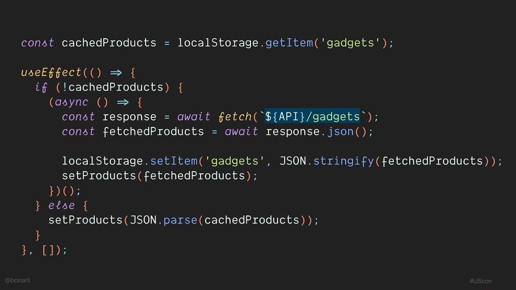 const cachedProducts = localStorage.getItem('ga...