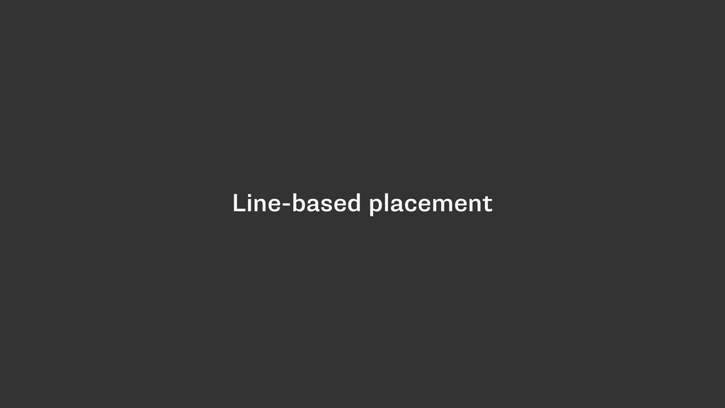 Line-based placement