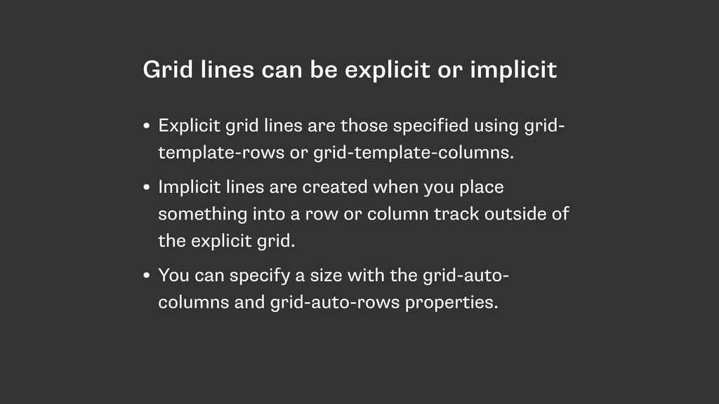 Grid lines can be explicit or implicit • Explic...