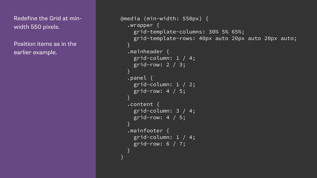 Redefine the Grid at min- width 550 pixels. Pos...
