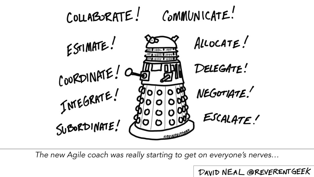 The new Agile coach was really starting to get ...