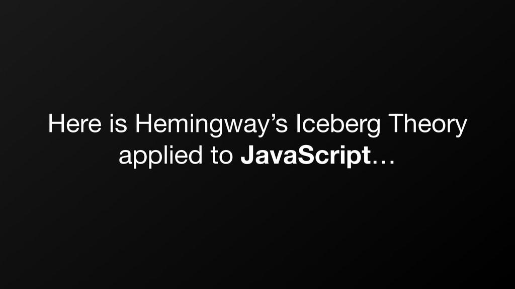 Here is Hemingway's Iceberg Theory applied to J...