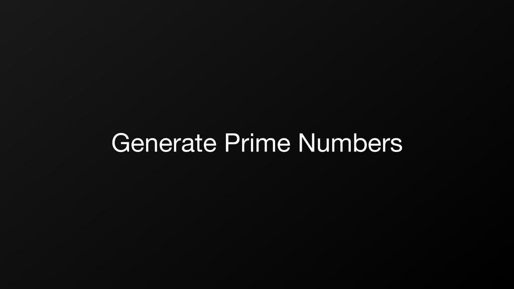 Generate Prime Numbers