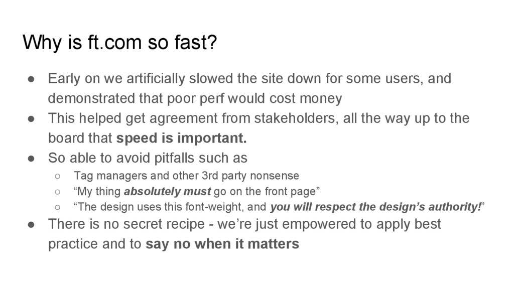 Why is ft.com so fast? ● Early on we artificial...