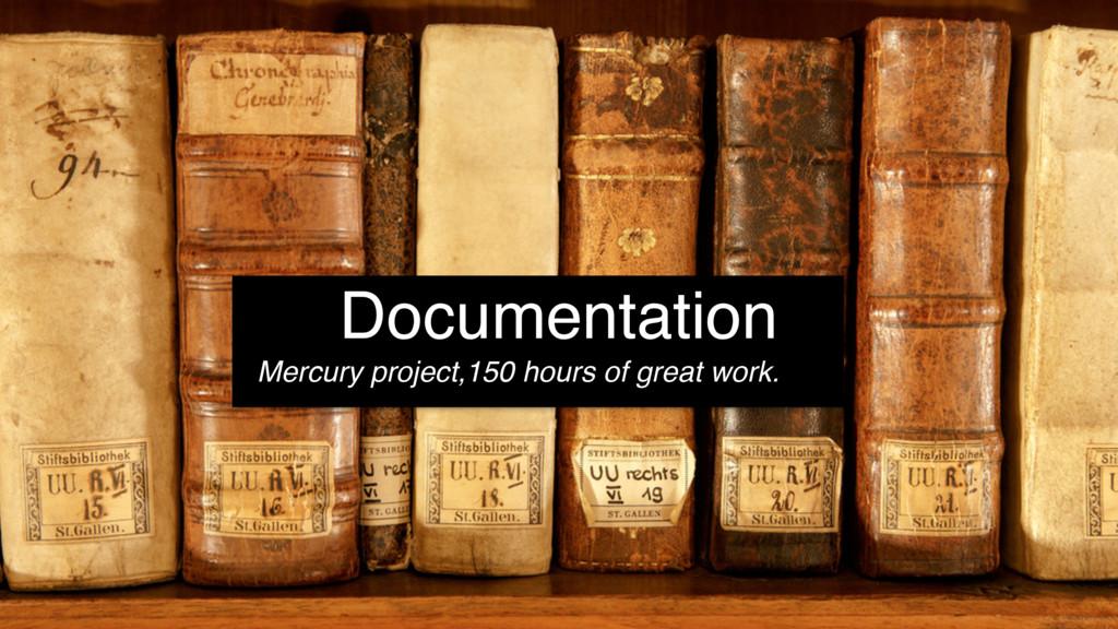 Documentation Mercury project,150 hours of grea...