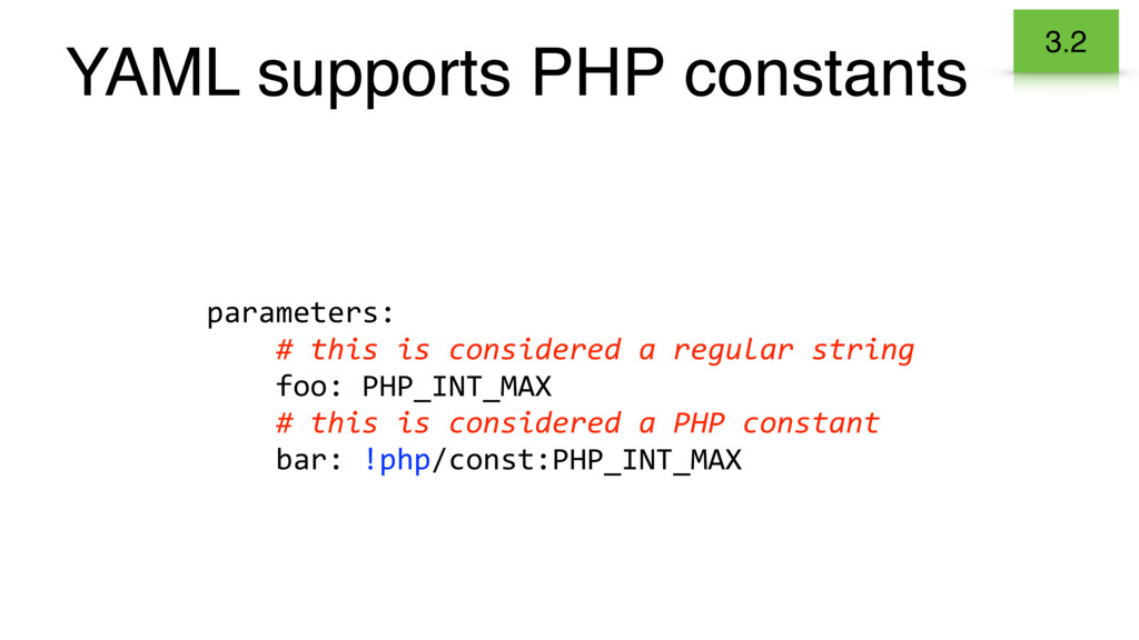 YAML supports PHP constants parameters: # this ...