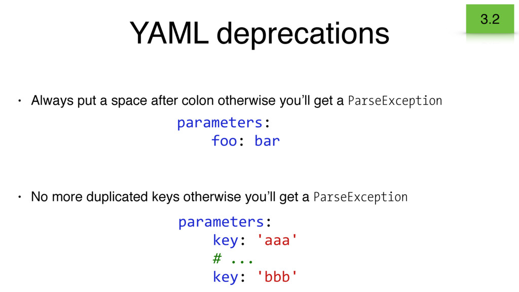 YAML deprecations • No more duplicated keys oth...