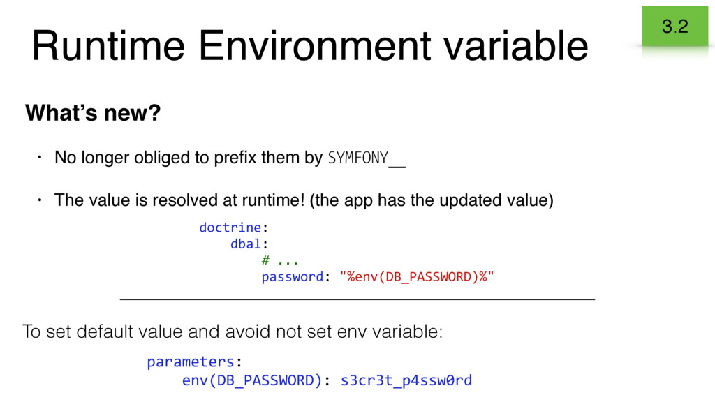 Runtime Environment variable What's new? • No l...