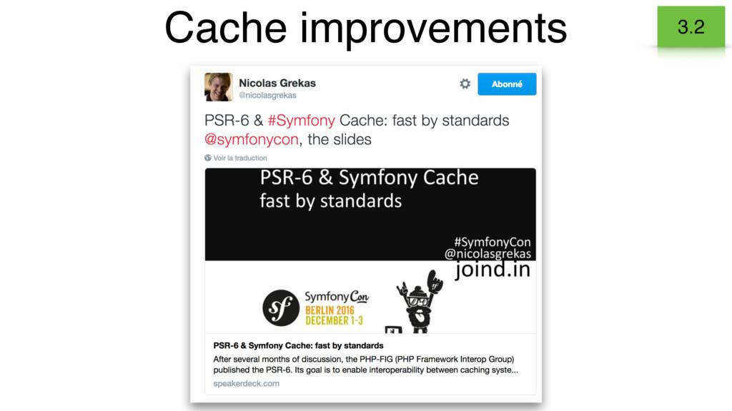 Cache improvements 3.2