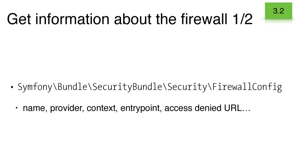 Get information about the firewall 1/2 • Symfony...