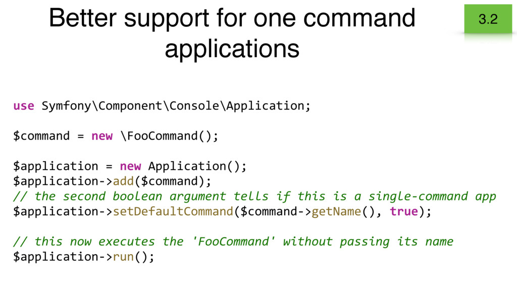 Better support for one command applications 3.2...