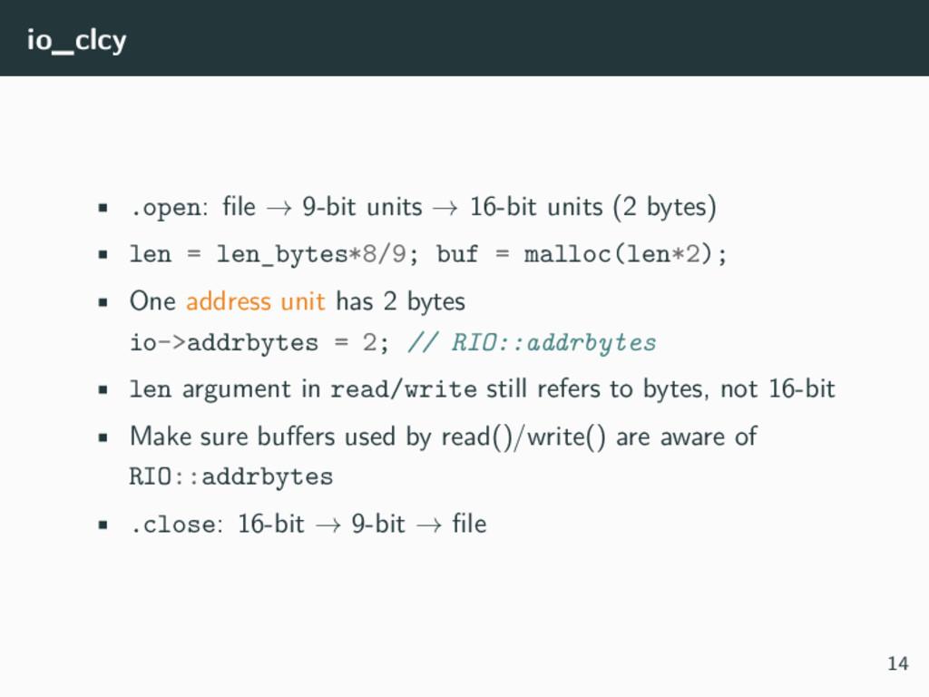io_clcy • .open: file → 9-bit units → 16-bit un...