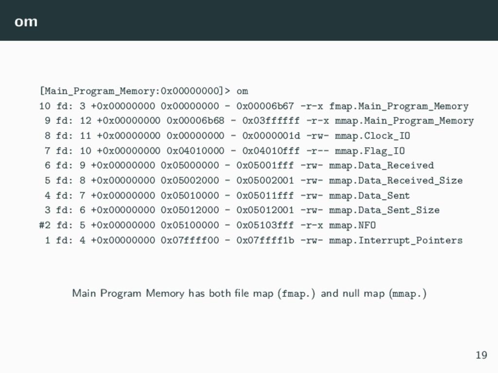 om [Main_Program_Memory:0x00000000]> om 10 fd: ...