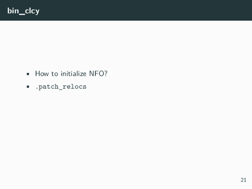 bin_clcy • How to initialize NFO? • .patch_relo...